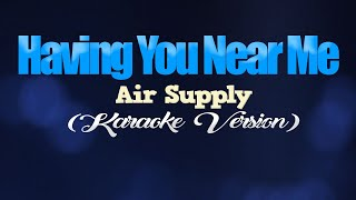 Download lagu HAVING YOU NEAR ME - Air Supply (KARAOKE VERSION)