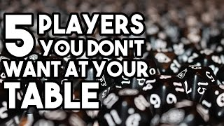 5 Players You Don't Want at Your D&D Table