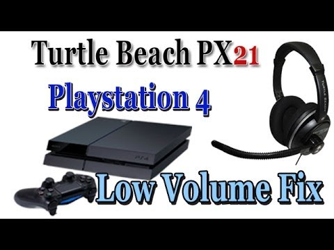 Turtle Beach Px21 Playstation 4 Sound Problem (PS4) Low Volume Fix