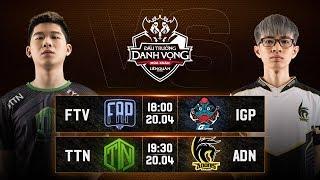 FTV vs IGP | TTN vs ADN  - Vòng 12 Ngày 1 - Đấu Trường Danh Vọng Mùa Xuân 2019