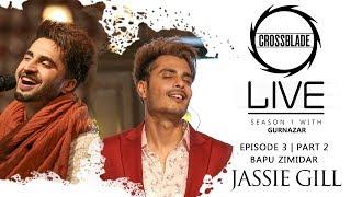 Jassie Gill | Gurnazar | Bapu Zimidar | Robby Singh | Crossblade Live | Latest Punjabi Songs 2020