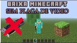 Como Baixa é Instalar Minecraft Sem Placa de Video