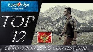 EUROVISION  2018 - TOP 12 - SO FAR - (ESC 2018)