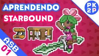 Aprendendo Starbound #01 Primeiro Objetivo, Quests Iniciais, Crafting Table e Empilhando Blocos