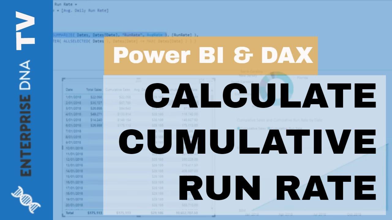 How To Calculate A Cumulative Run Rate In Power BI Using DAX