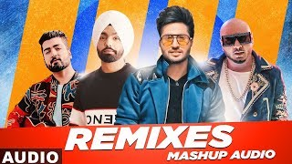Remixes Mashup (Audio) | Jassi Gill | B Praak | Ammy Virk | Jaani | Latest Remix Songs 2019
