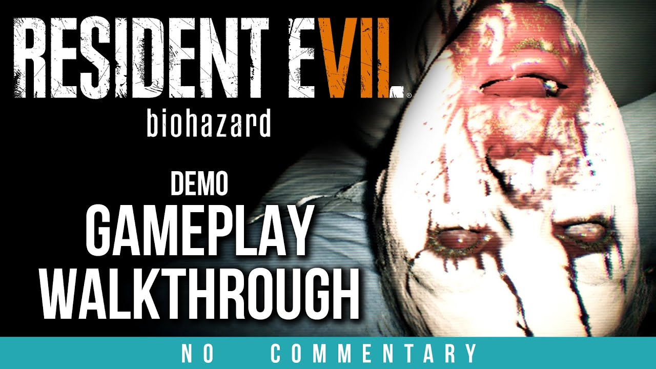 Resident Evil 7 Gameplay Walkthrough Part 1 – RE7 Demo – (no commentary)