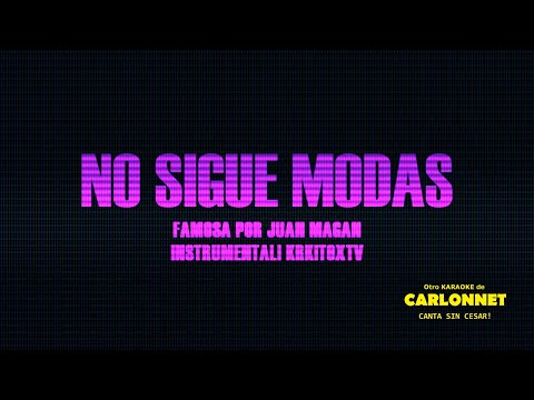 Ella No Sigue Modas Karaoke - Juan Magan