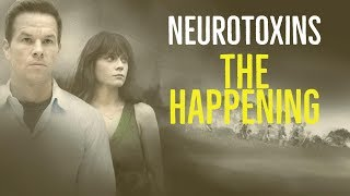 The Neurotoxins (The Happening Explored)