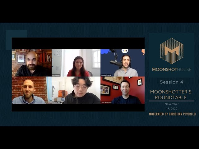 Moonshotter's Roundtable Series - Session 4