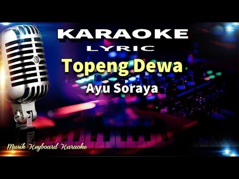 Ayu Soraya - Topeng Dewa Karaoke Tanpa Vokal