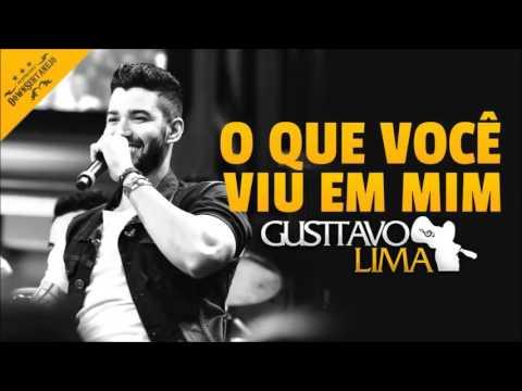 Gusttavo Lima - O Que Você Viu Em Mim (2016) (Prévia)