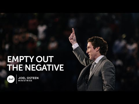 Joel Osteen - Empty Out The Negative