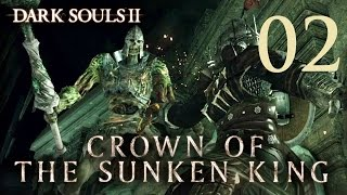 Dark Souls 2 Crown of the Sunken King - Gameplay Walkthrough Part 2: Sanctum City Part 2