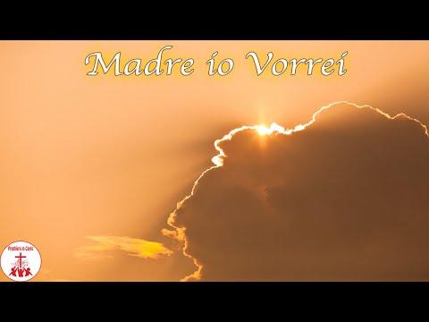 MADRE IO VORREI Video di Preghiera in Canto-Canzoni Religiose di Chiesa