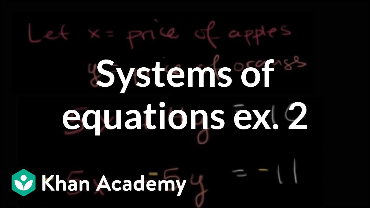 Systems of equations word problems example 2 | Algebra I | Khan Academy