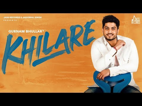 Khilare | Full Song | Gurnam Bhullar | New Punjabi Songs 2020 | Jass Records