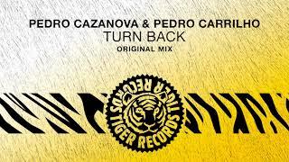 Pedro Cazanova & Pedro Carrilho - Turn Back (Original Mix)