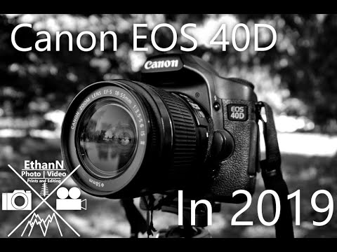 Amazing Budget DSLR - Canon EOS 40D In 2019 | EthanN Photo Video