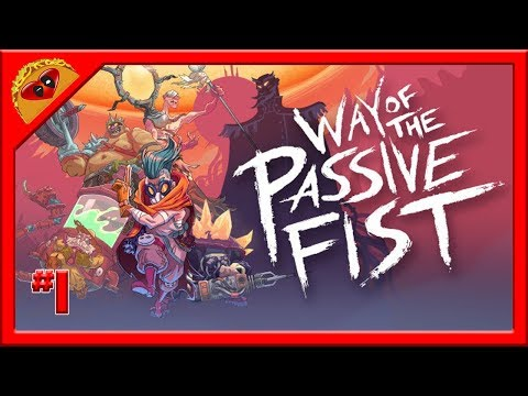 Way Of The Passive Fist Gameplay Walkthrough #1 - The Wanderer Returns