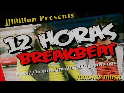 Breakbeat Mix. 12 Horas