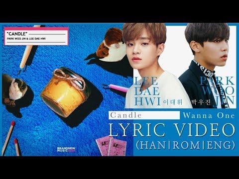 LEE DAE HWI (이대휘) , PARK WOO JIN (박우진)  Of WANNA ONE - Candle (Eng|Rom|Han Lyrics) | 6Cast