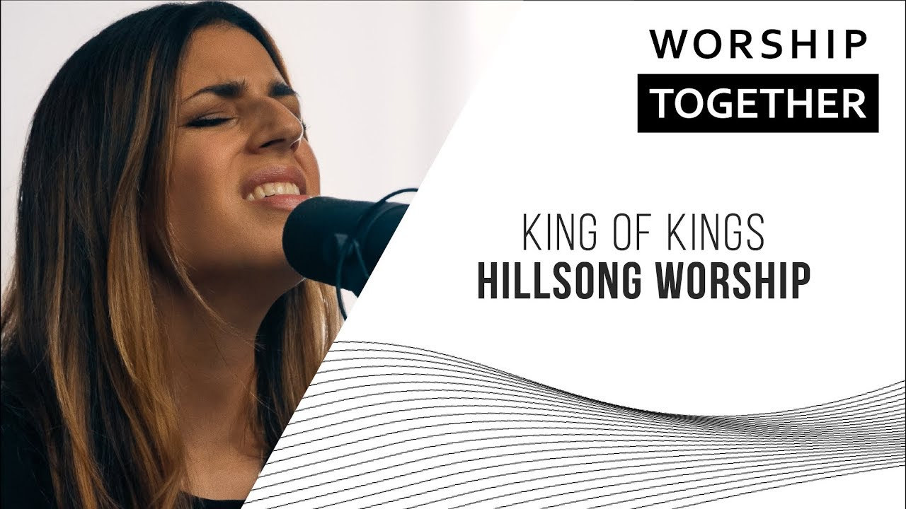 New Hillsong Worship Song 'King of Kings' | Collected