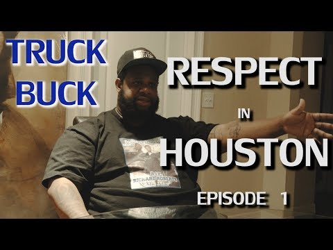 Respect In Houston - Episode 1: Truck Buck [Part 1 of 3] | Documentary Series