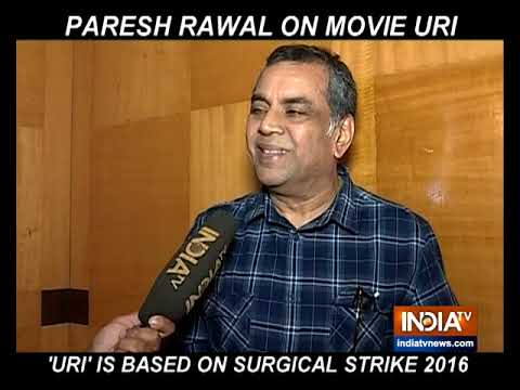 Paresh Rawal reveals interesting details about film Uri: The Surgical Strike Mp3