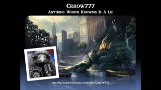 Sage of Quay Radio - Crrow777 - Anything Worth Knowing Is A Lie (April 2018)
