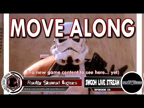 SWGOH Live Stream Episode 53: Move Along | Star Wars: Galaxy of Heroes #swgoh