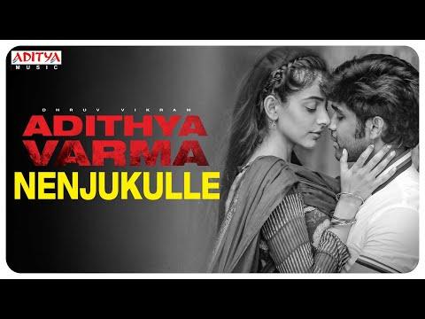 nenjukulle song lyrics adithya varma 2019 film