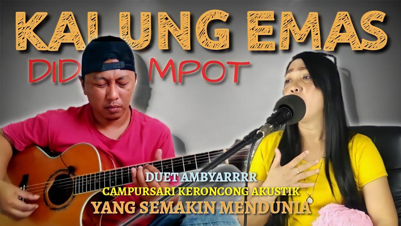 LAGU CAMPURSARI DICOVER DENGAN VERSI KERONCONG | Alip Ba Ta Feat Nurul | KALUNG EMAS - Didi Kempot