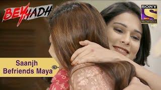 Your Favorite Character   Saanjh Befriends Maya   Beyhadh