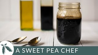 How To Make Balsamic Vinaigrette | A Sweet Pea Chef