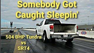 Supercharged Tundra vs SRT4 | Somebody Got Caught Sleeping
