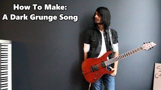 How To: Make a Dark Grunge Song in 5 Minutes
