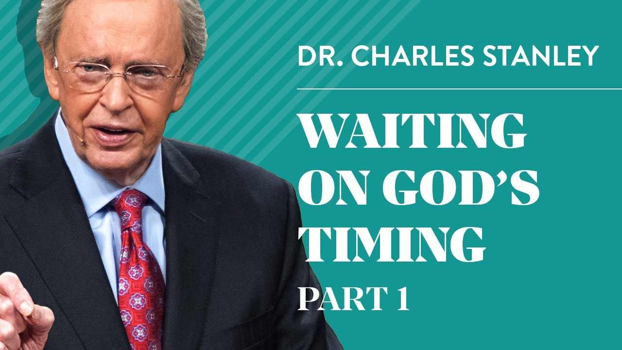 Waiting on God's Timing, Part 1 –Charles F. Stanley #1