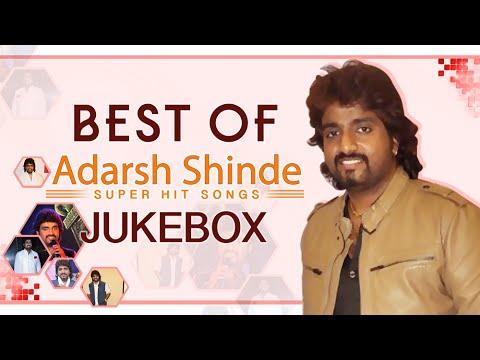 Best Of Adarsh Shinde | Video Jukebox | Super Hit Marathi Songs Collection