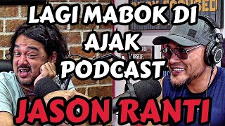 LOE TAU MABOK.. LOE AJAK PODCAST‼️JASON RANTI - Deddy Corbuzier Podcast