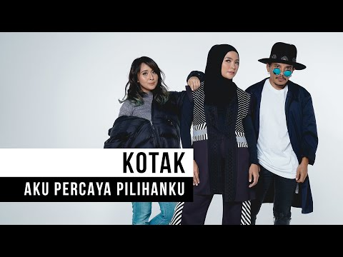KOTAK - Aku Percaya Pilihanku (Official Music Video)