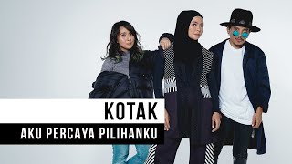 Video KOTAK - Aku Percaya Pilihanku (Official Music Video) download MP3, 3GP, MP4, WEBM, AVI, FLV November 2017