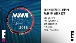 EN VIVO DESDE EL MIAMI FASHION WEEK 2018