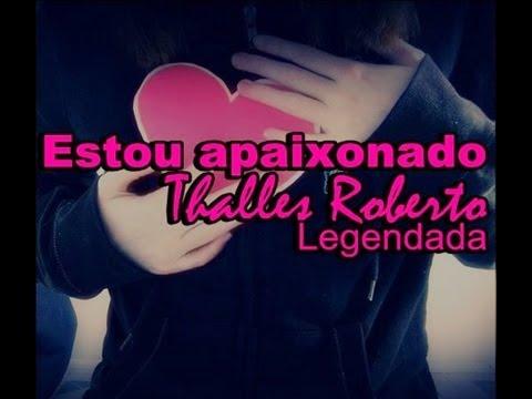 Thalles Roberto-Estou apaixonado (legendada)