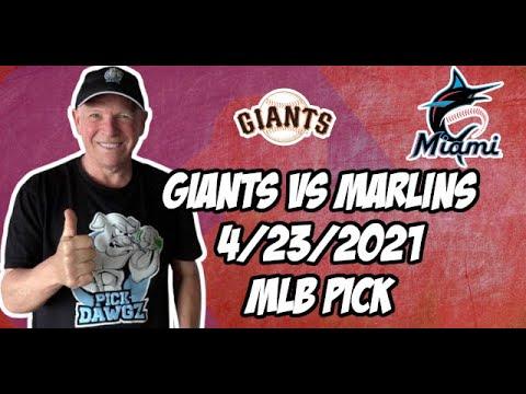 San Francisco Giants vs Miami Marlins 4/23/21 MLB Pick and Prediction MLB Tips Betting Pick
