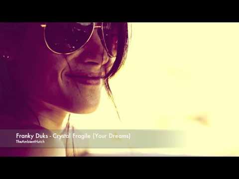 Franky Duks - Crystal Fragile (Your Dreams)