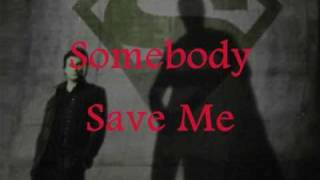 Remy Zero - Save Me Lyrics [Smallville theme]