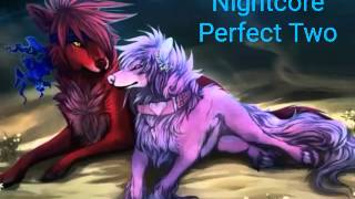 Nightcore perfect two  (Wolf,ect couples)
