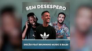 FUNK GOSPEL 2019 (( DECÃO FEAT BRUNINHO MUSIC e BALBI )) SEM DESESPERO