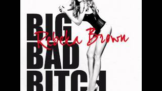 Rebeka Brown - Big Bad Bitch (Kromeangels Radio Edit)